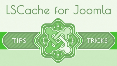 Beginner's Guide to LSCache for Joomla!
