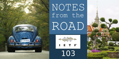 Notes From the Road: IETF 103
